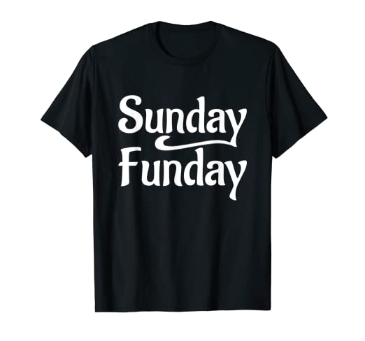 e46a72540 Image Unavailable. Image not available for. Color: Sunday Funday Shirt - Cool  Fun T Shirt Design