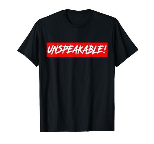 Amazon com: Unspeakable T-Shirt: Clothing