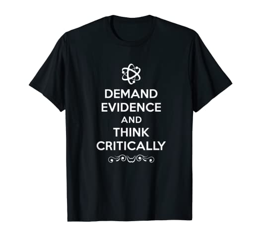 62ea314f8 Image Unavailable. Image not available for. Color: Demand Evidence And Think  Critically T-shirt
