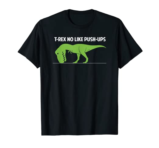 bcf91f2a646fbc Image Unavailable. Image not available for. Color  T-REX NO LIKE PUSH-UPS  ...
