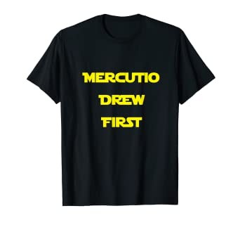 79b9bbfe7 Image Unavailable. Image not available for. Color: Mercutio Drew First  Shakespeare T Shirt