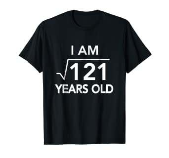 Square Root Of 121 T Shirt 11 Year Old Birthday Gift Idea