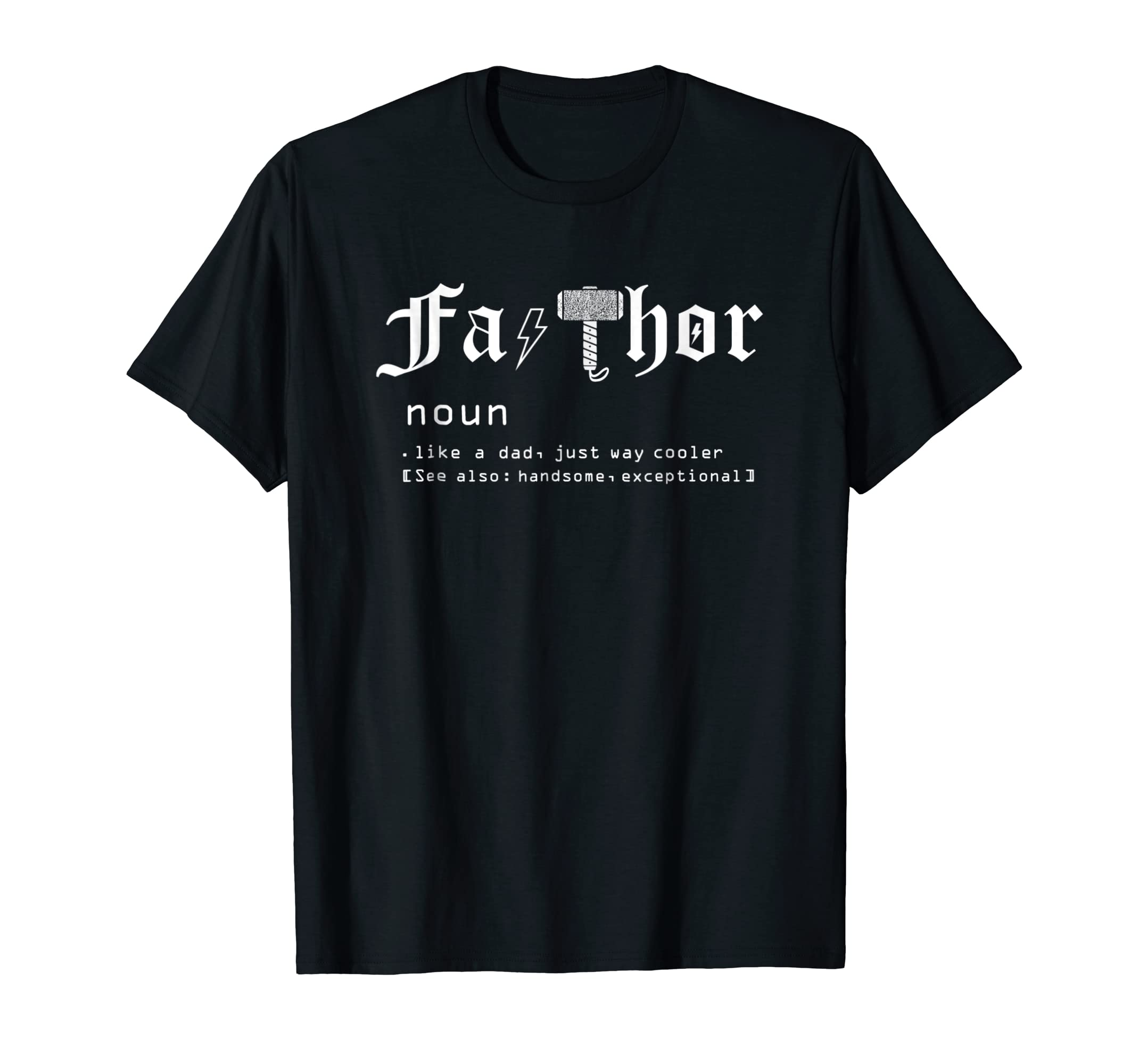 dafcb409 Amazon.com: Fa-Thor like dad just way cooler, Father's Day Gift Shirt:  Clothing