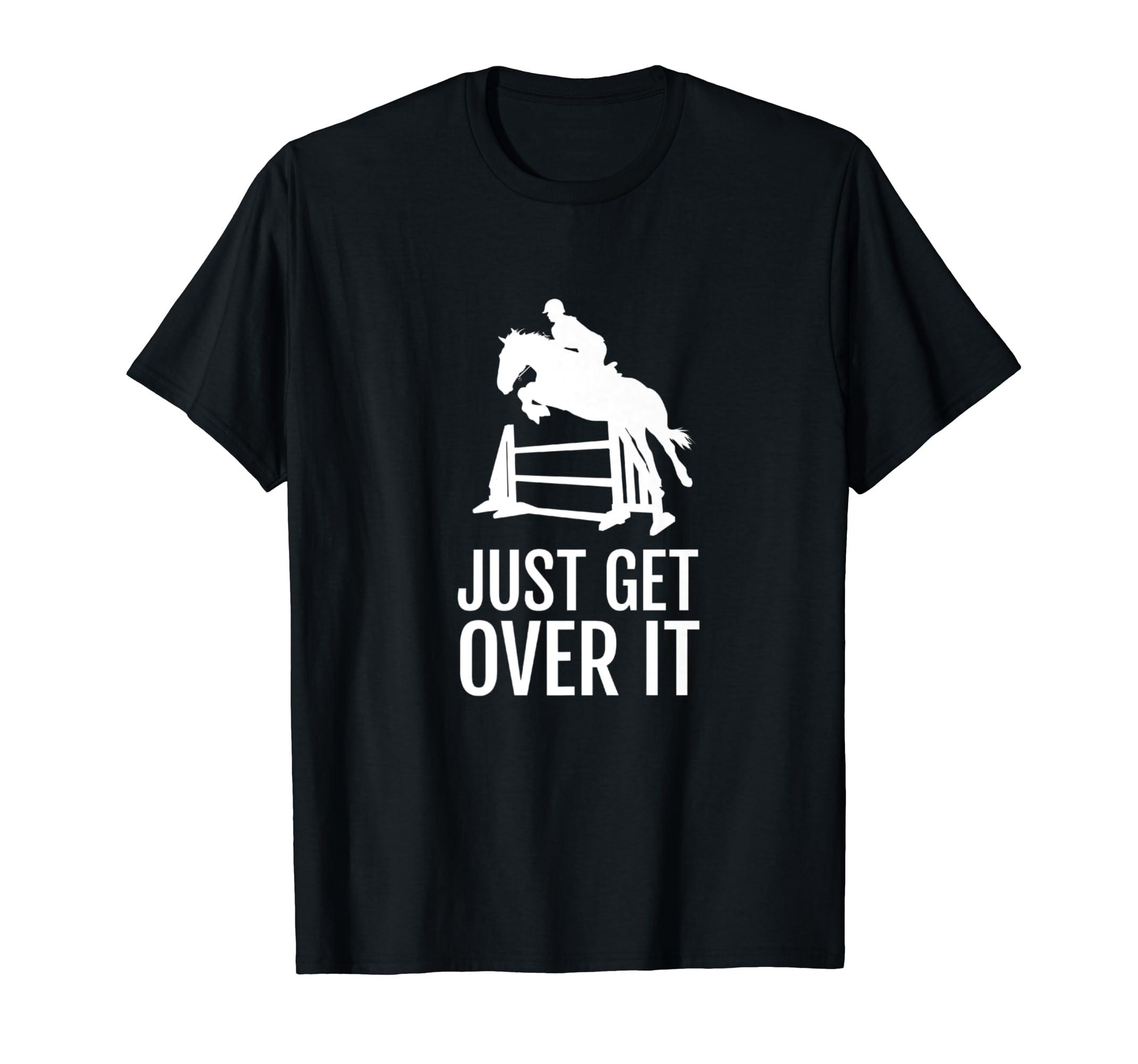 Horse Horseback Riding Jump Jumping Show Shirt Get Over It-Men's T-Shirt-Black