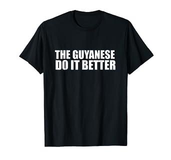 Amazon com: Guyanese do it better funny t-shirt Guyana Pride