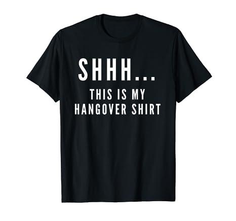 5e5e1e82 Amazon.com: Shhh This Is My Hangover Shirt Funny Drinking T-Shirt ...