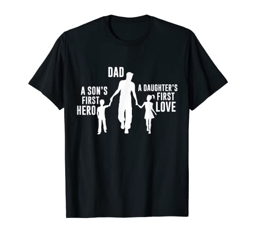 e1aec893b Amazon.com: Dad a Sons First Hero a Daughters First Love Shirt: Clothing