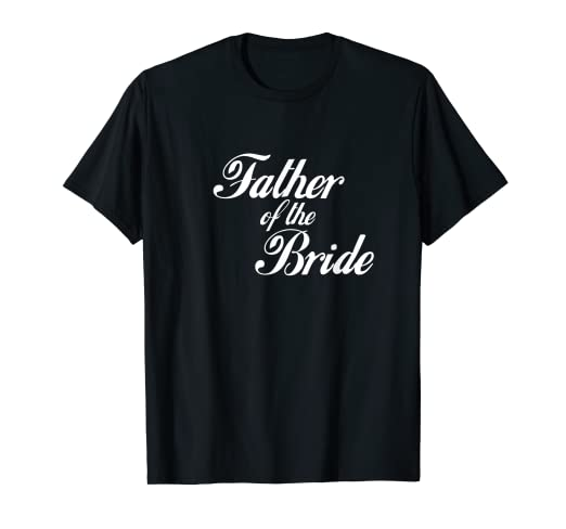 c34b22cab Amazon.com: Mens Father of the Bride T-Shirt: Clothing