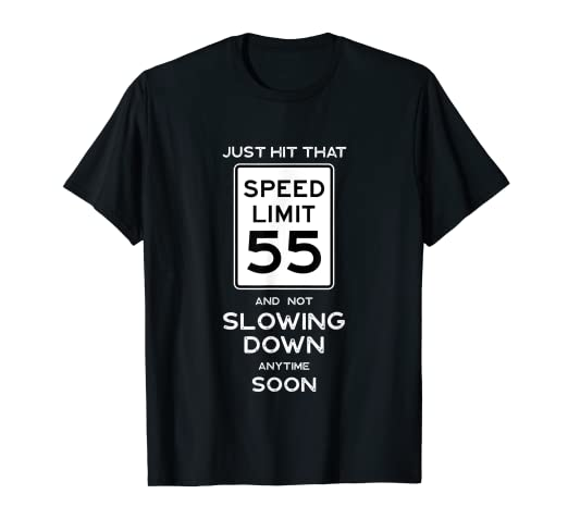 Image Unavailable Not Available For Color 55th Birthday Gift Ideas Speed Limit 55 Shirt Car Enthusiast