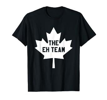 ebdfb838 Amazon.com: The Eh Team T-Shirt funny saying Sarcastic Canada ...