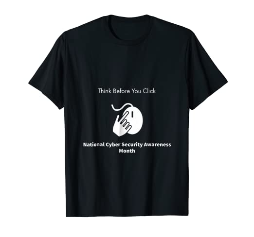 Amazon com: National Cyber Security Awareness Month T-Shirt