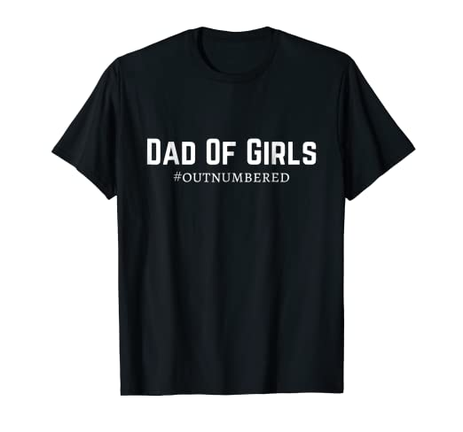 66572ca7 Amazon.com: Mens Dad of Girls #Outnumbered T-shirt: Clothing