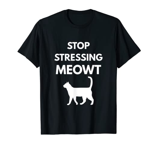 3812e20e Image Unavailable. Image not available for. Color: Stop Stressing Meowt t-shirt  - Funny Cat Pun
