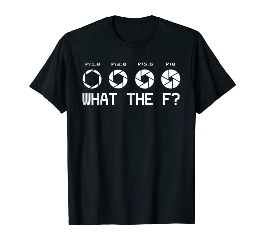 ec2ae9570 Amazon.com: Funny Photography Camera F-Stop Lens What The F T Shirts ...