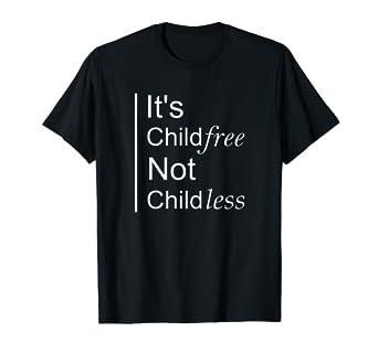 Amazon com: Childfree Not Childless No Kids Freedom T-Shirt