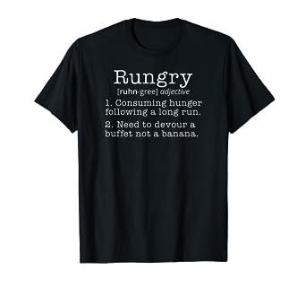 34089d93603 Amazon.com  Funny Running T-Shirt Rungry Runner Jogger Life Shirt ...