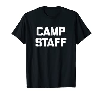 da752b8d9d83 Image Unavailable. Image not available for. Color  Summer Camp Counselor  Staff T-Shirt funny saying camping tee