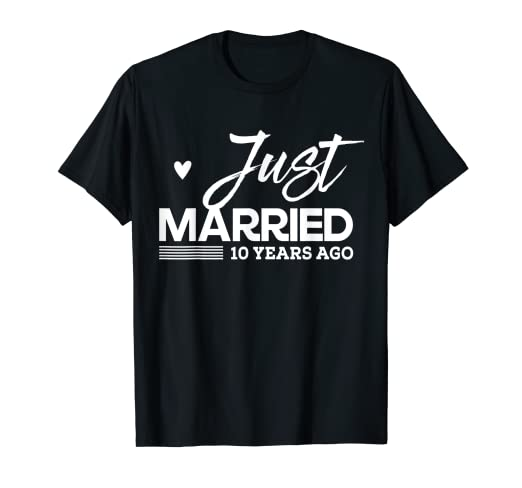 c6fe587a90 Image Unavailable. Image not available for. Color: Just Married 10 Years  Ago 10th Wedding Anniversary T Shirt