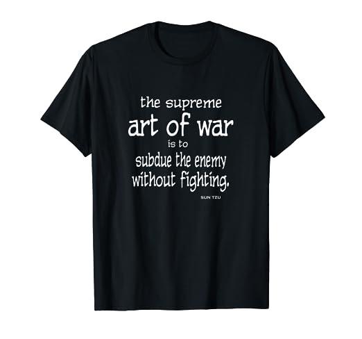 ca51f546690a Amazon.com: The Supreme Art of War Subdue the Enemy Sun Tzu T-shirt ...
