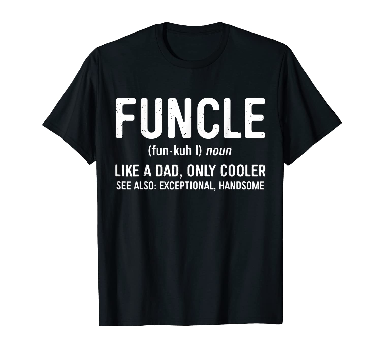 6318835d Amazon.com: Mens Funcle Definition T-Shirt Like A Dad Only Cooler Uncle  Shirt: Clothing