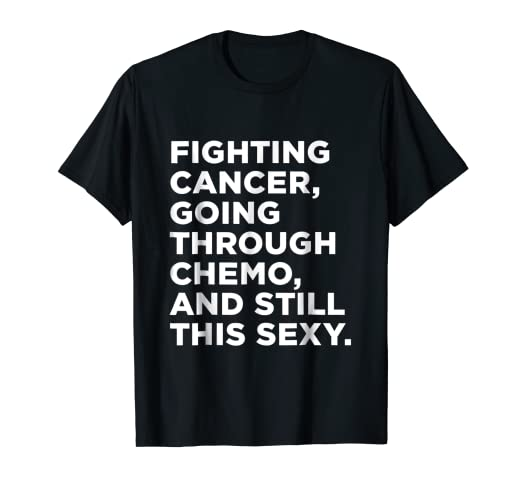 4fcfa361 Image Unavailable. Image not available for. Color: Cancer T-Shirt with Funny  Cancer Fighter Inspirational Quote