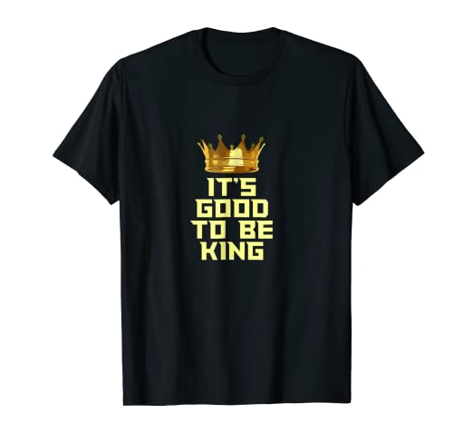c99fd28f8cb Image Unavailable. Image not available for. Color  It s Good to be King T- shirt with Crown