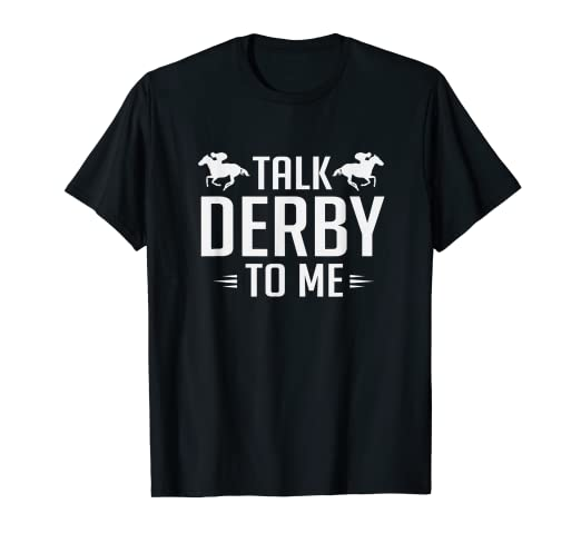 aec3018d57 Image Unavailable. Image not available for. Color: Funny Talk Derby To Me  Horse Racing T-Shirt