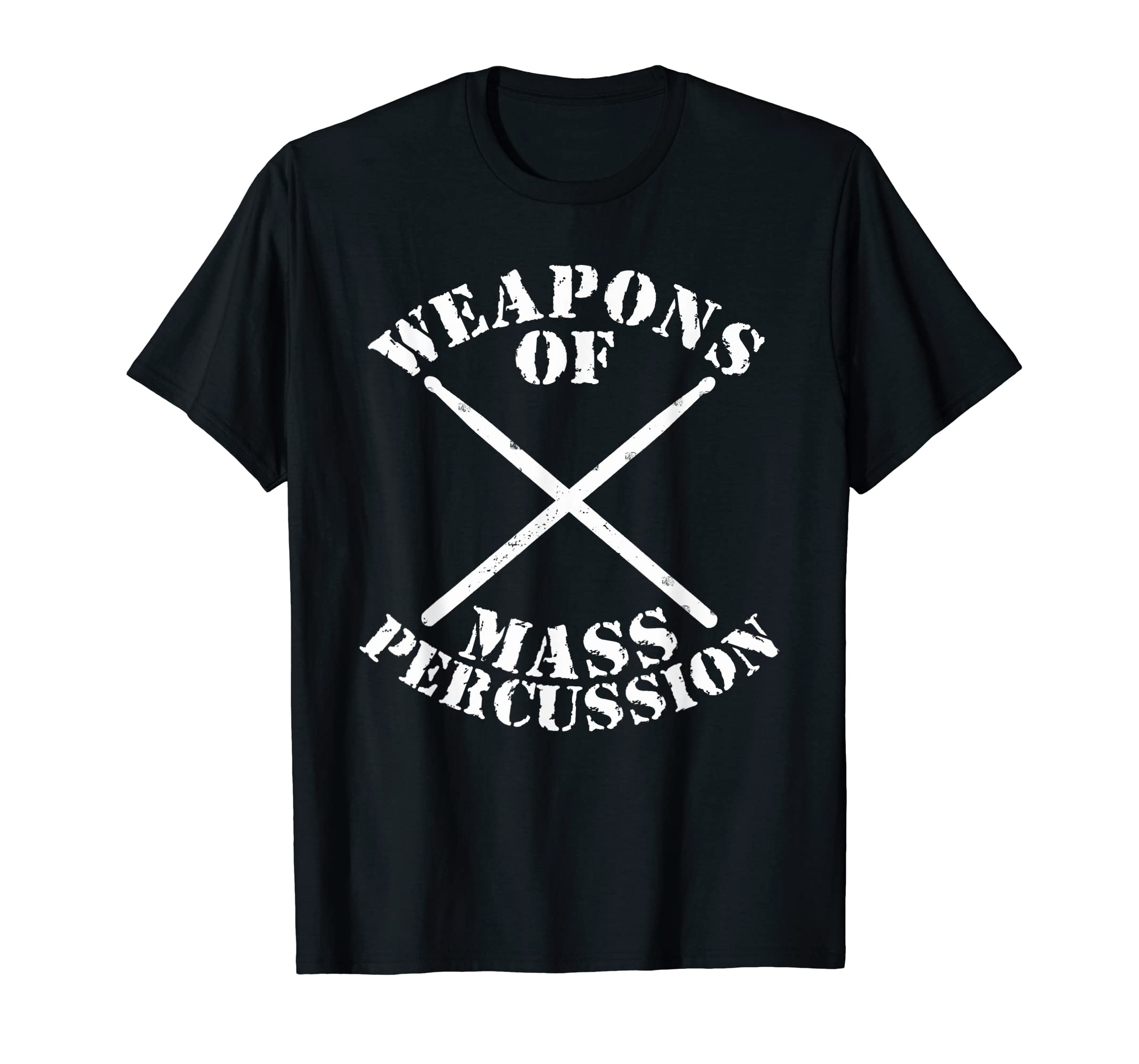 168bd949b Amazon.com: Weapons Of Mass Percussion Funny Drumming Pun Gift T-Shirt:  Clothing