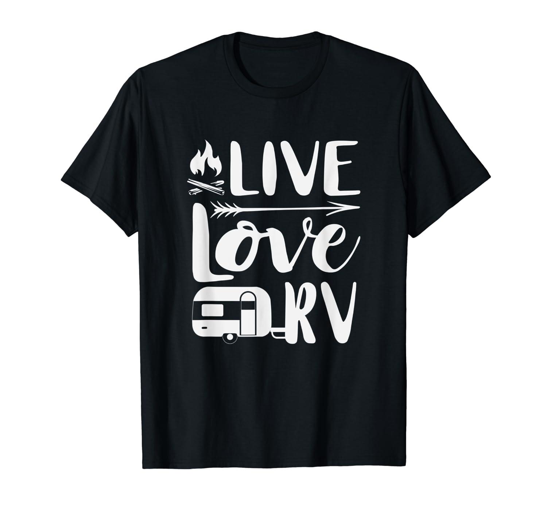 Live Love Rv Vacation Funny Rv Camper Shirts