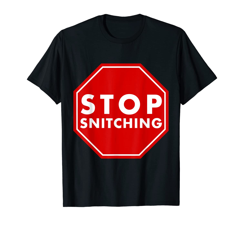 Amazon com: Stop Snitching T-Shirt: Clothing