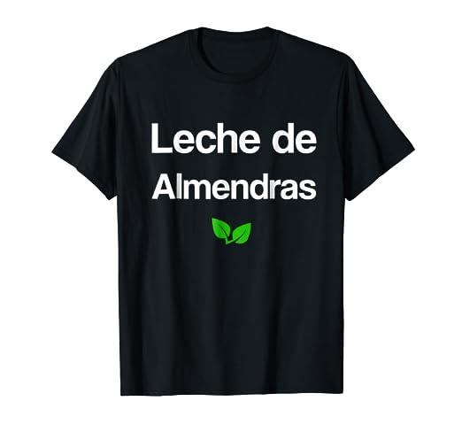 Leche de Almendras Camiseta con frases Veganos Vegetarianos