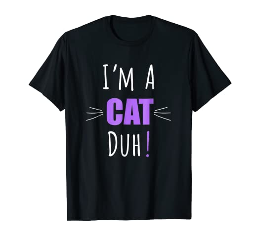 acb999de714 Image Unavailable. Image not available for. Color  I m a Cat Duh Shirt  Funny Halloween Costume