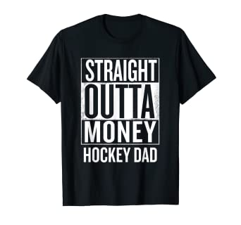 d9557902 Image Unavailable. Image not available for. Color: Straight Outta Money  Hockey Dad Funny T Shirts