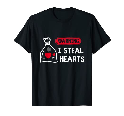 Image Unavailable. Image not available for. Color  Warning I Steal Hearts  Funny Gift Valentine s Day T-shirt 950880982