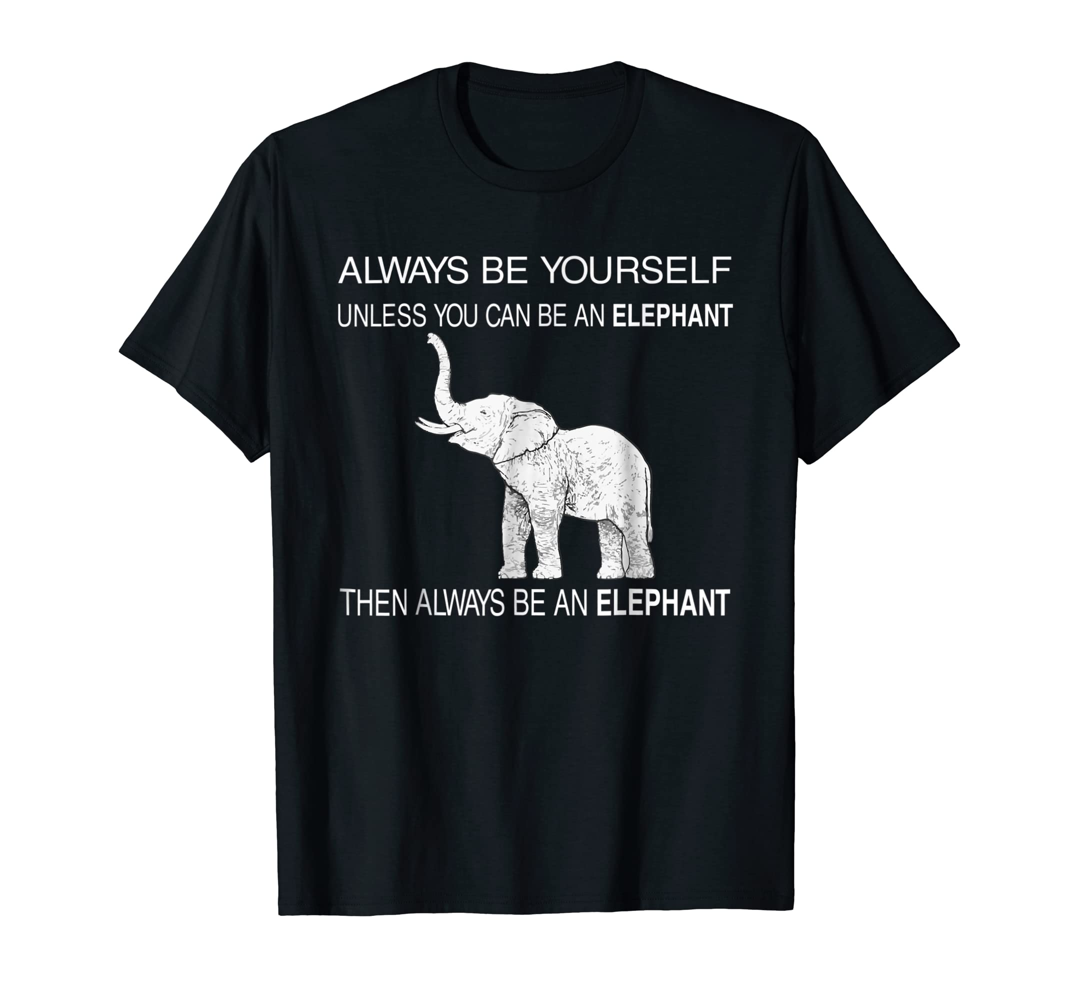 Be Yourself Cute Elephant Art Print Animal Lover Gift Shirt-Men's T-Shirt-Black
