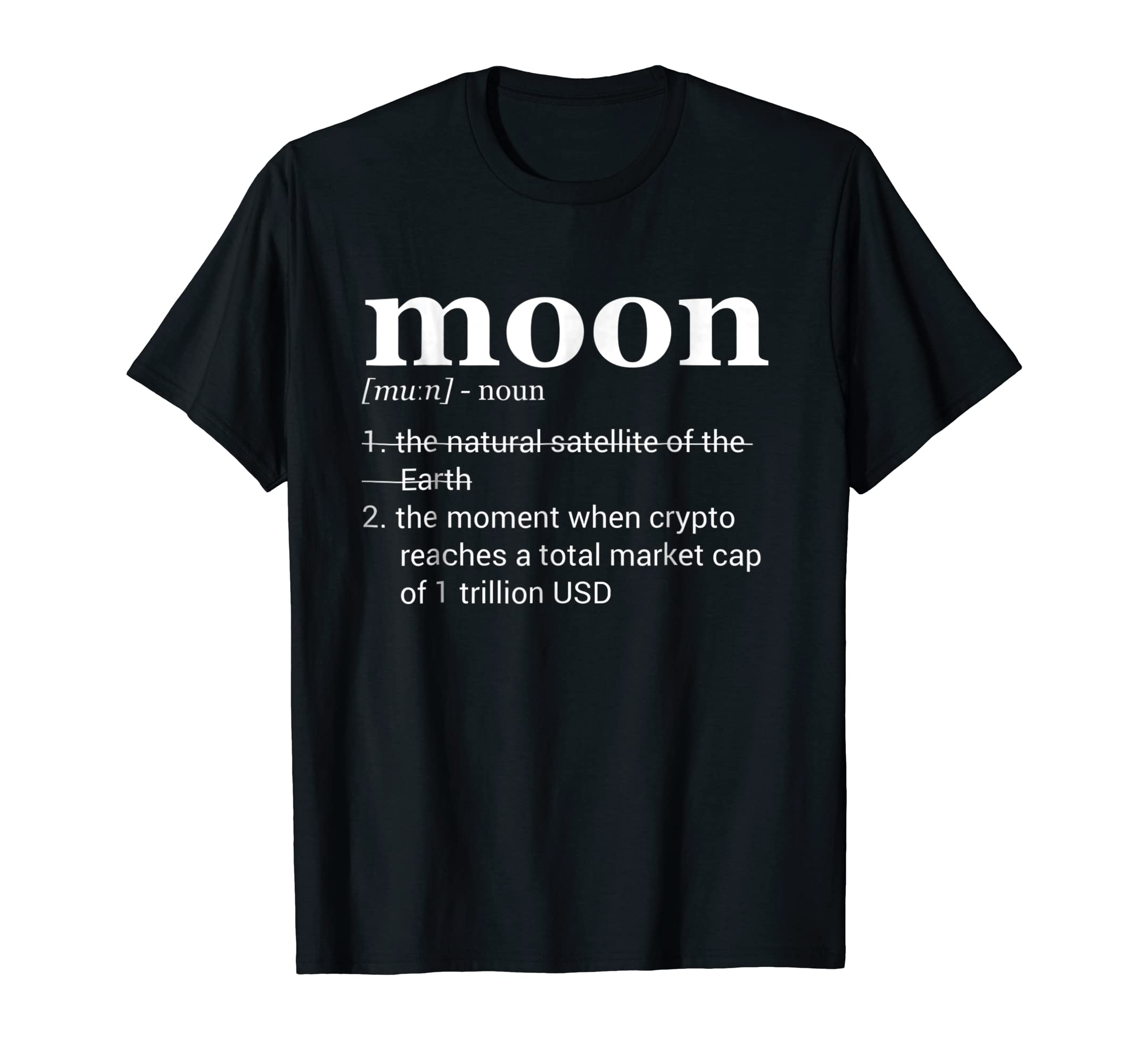 5b3570e550210 Amazon.com: Cryptocurrency Moon Definition T-Shirt - Funny Crypto Tee:  Clothing