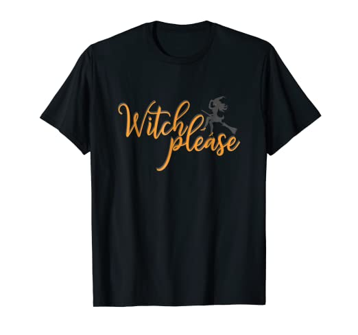 8b48ac51 Image Unavailable. Image not available for. Color: Witch Please T Shirt  Good Bad Witches Funny Halloween Party. Roll over image to zoom in. Good  World Tees