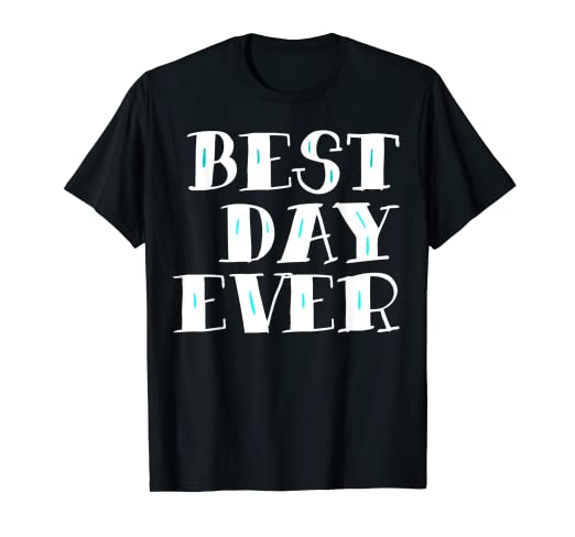 95510b7c8 Image Unavailable. Image not available for. Color: Best Day Ever Gift T-Shirt  Men ...