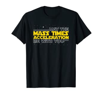88b451b0 Image Unavailable. Image not available for. Color: May The Mass Times  Acceleration Be With You Shirt Gift
