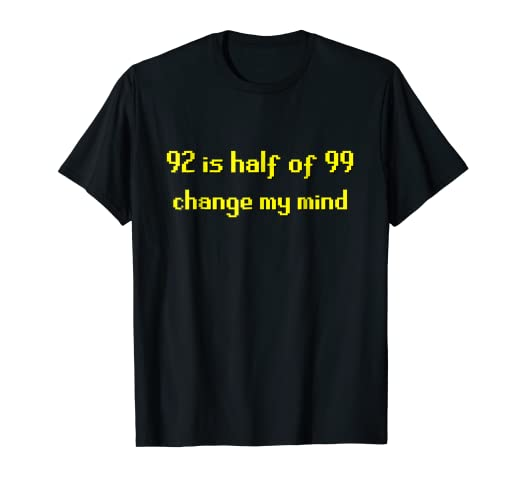 Amazoncom 92 Is Half Of 99 Change My Mind 2007 Mmorpg Funny T