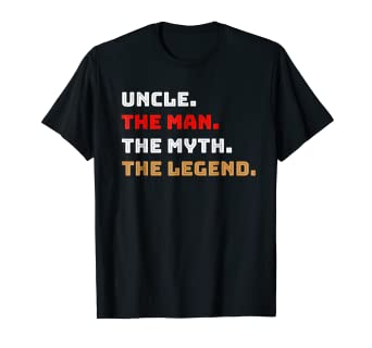 bc444137f Image Unavailable. Image not available for. Color: Uncle The Man Myth  Legend T-Shirt Gift Father ...