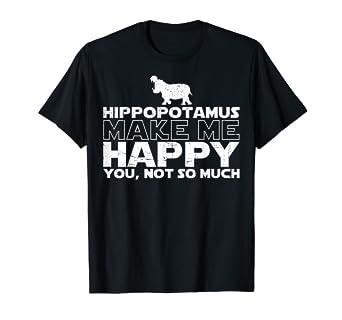 cc2164618d3b01 Amazon.com  Hippopotamus Make Me Happy T Shirt Gift Hippopotamu Love ...