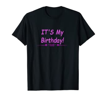 Image Unavailable Not Available For Color Its My Birthday Womens Shirt