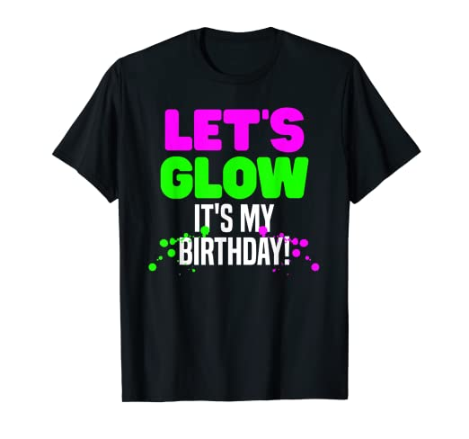 Image Unavailable Not Available For Color Glow Party Supplies Cool Birthday Shirt