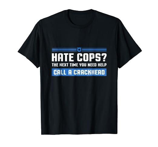 Amazon.com: Funny Sarcastic Police Quote Hate Cop Call ...