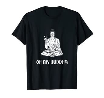 c7c7fb232 Image Unavailable. Image not available for. Color: Oh my Buddha | Oh My God  Funny Buddha Yoga T Shirt
