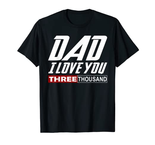 3044358c Image Unavailable. Image not available for. Color: I Love You Dad 3000 Shirt  Papa Three ...