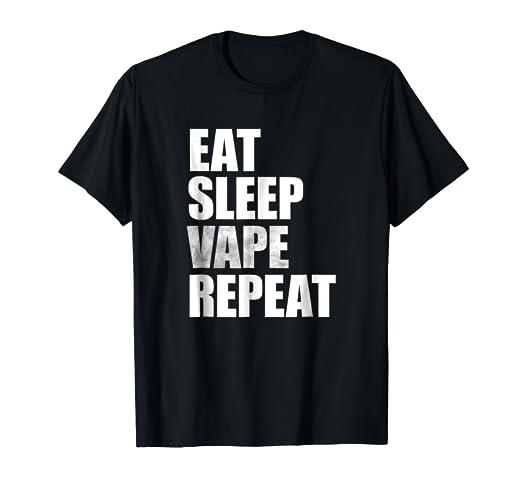 Amazon com: Eat Sleep Vape Repeat Fun Vaping Smoke T-Shirt