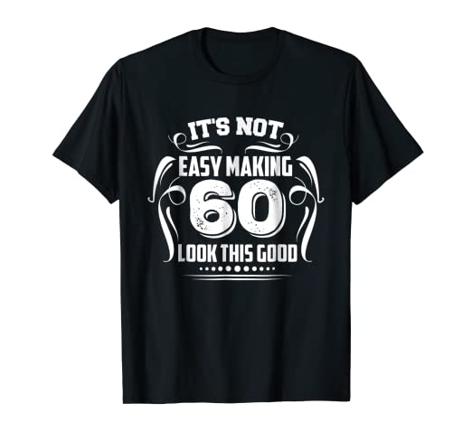Top Birthday Gift For 60 Year Old Men Women Special T Shirt