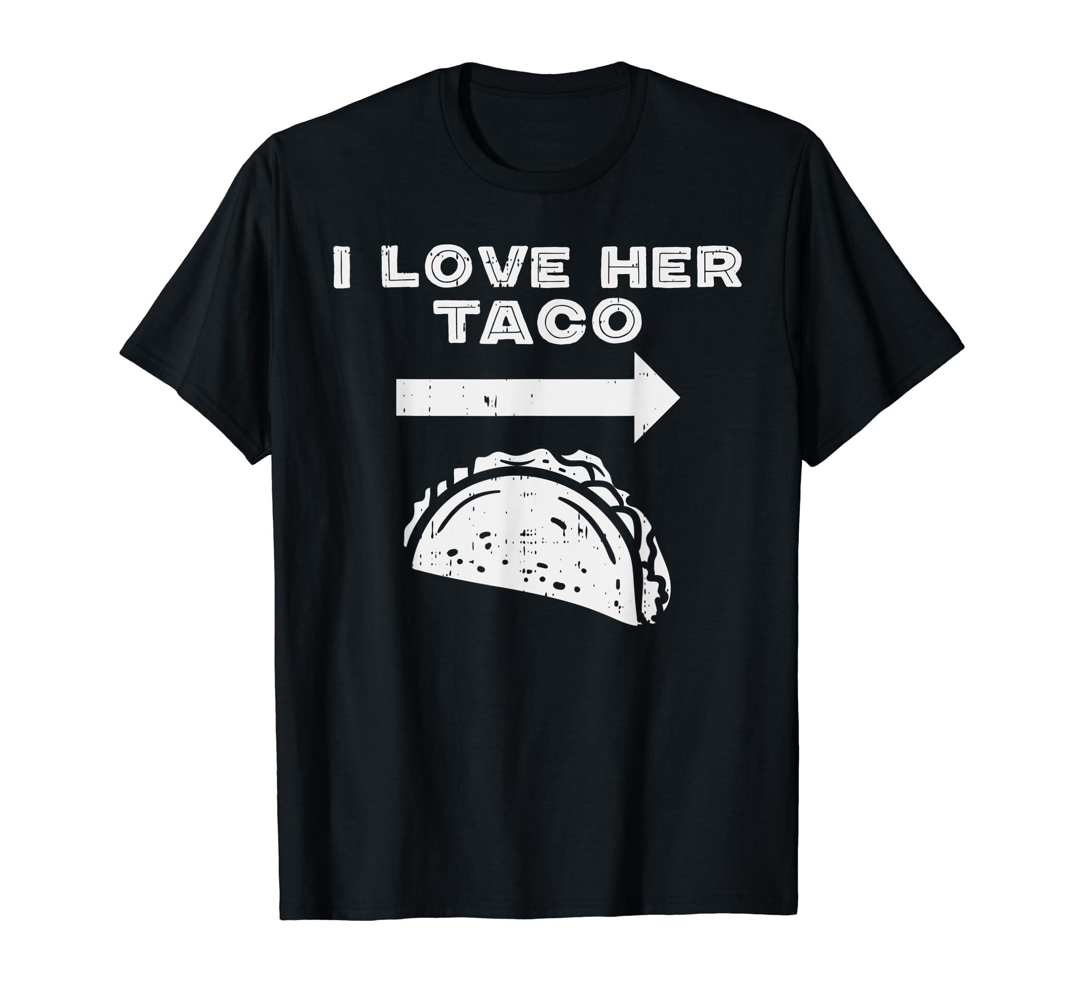 638b415d13 Amazon.com: Mens I Love Her Taco Matching Couple Cinco De Mayo Men  Boyfriend T-Shirt: Clothing